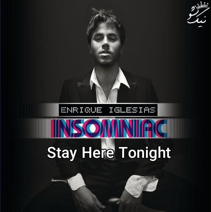 دانلود آهنگ Stay Here Tonight انریکه Enrique Iglesias