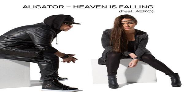 دانلود آهنگ Heaven Is Falling از Aligator Ft Aero