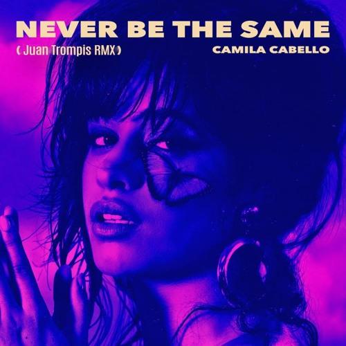 دانلود آهنگ Never Be the Same از camila cabello کامیلا کابیو