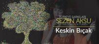 دانلود آهنگ Keskin Bıçak از Sezen Aksu سزن آکسو