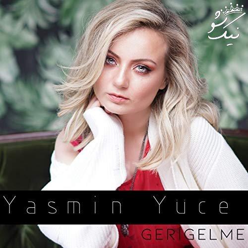 دانلود آهنگ geri gelme از yasmin yuce یاسمین یوشی
