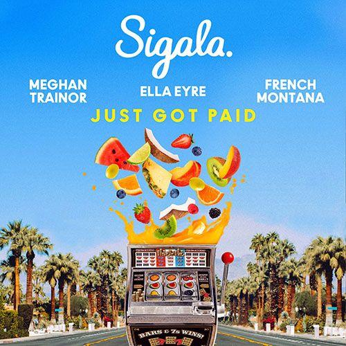دانلود آهنگ Just Got Paid از Sigala & Ella Eyre