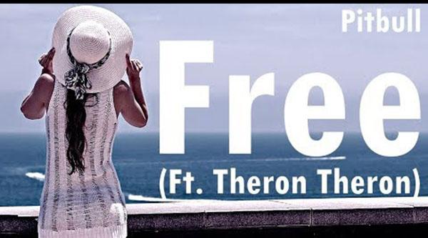 دانلود آهنگ Free Free Free از Pitbull و Theron Theron