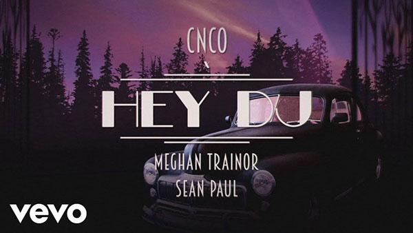 دانلود آهنگ Hey DJ از Meghan Trainor ، CNCO و Sean Paul