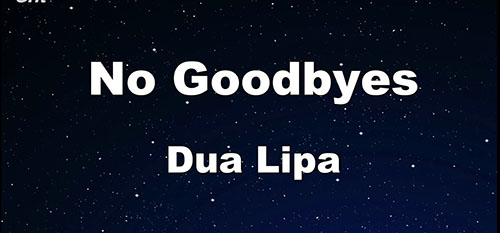 دانلود آهنگ No Goodbyes از dua lipa دوا لیپا