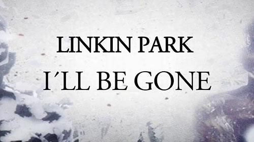 دانلود آهنگ I'll Be Gone از linkin park لینکین پارک