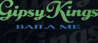 دانلود آهنگ baila me از Gipsy Kings جیپسی کینگ