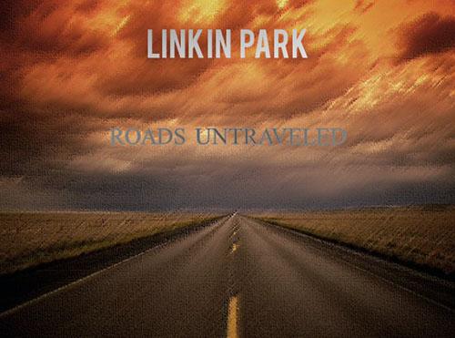 دانلود آهنگ Roads Untraveled از linkin park لینکین پارک