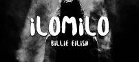 دانلود آهنگ ilomilo از بیلی ایلیش Billie Eilish
