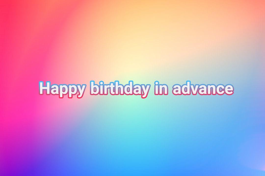 به انگلیسی پیشاپیش تولدت مبارک
